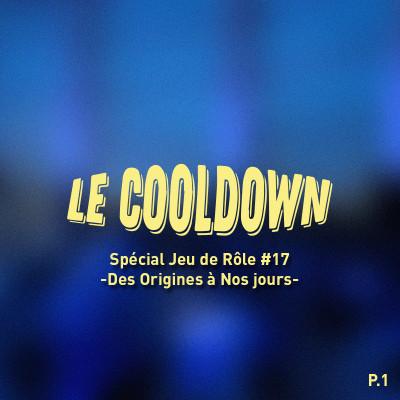 Cooldown #17 Spécial Jeu de Rôle Partie 1 Des Origines à Nos Jours cover