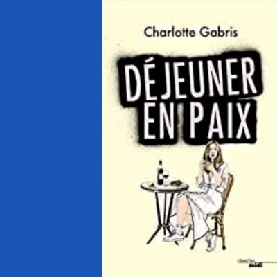 Déjeuner en paix (extrait du livre de Charlotte Gabris) cover