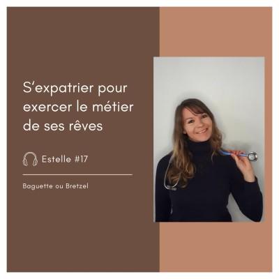 #17 - Estelle, s'expatrier pour exercer le métier de ses rêves cover