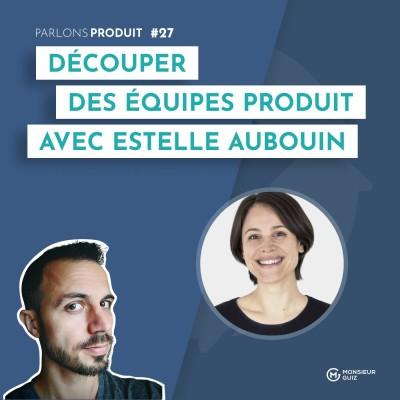 Episode 27 - Découper ses équipes, avec Estelle Aubouin (En Voiture Simone) cover