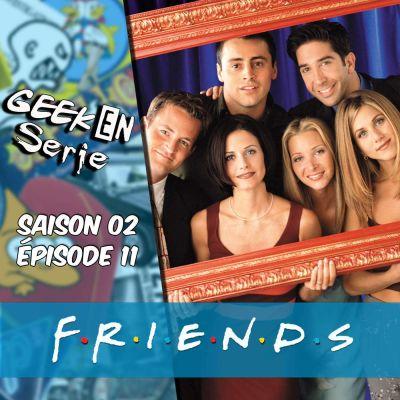 image Geek en série 2x11 : Friends