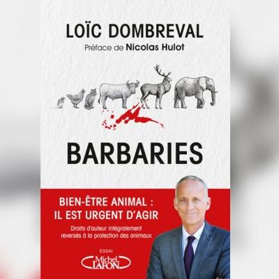Cette semaine dans Combats, S01E16 Barbaries: Un manifeste sur les pires cruautés infligées aux animaux? (Loïc Dombreval, député) cover