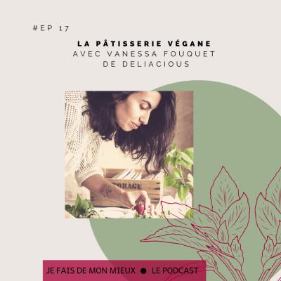 La patisserie végane avec Vanessa Fouquet de Deliacious cover
