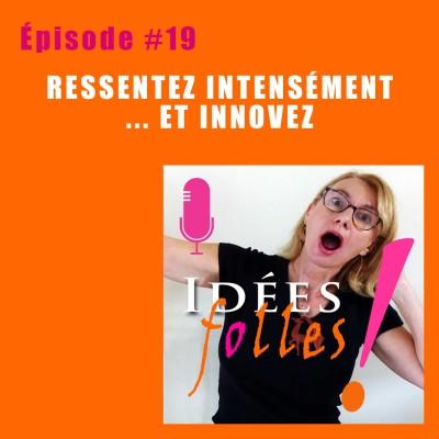 #19 Ressentez intensément… et innovez : les 5 sens et émotions pour vos idées folles cover