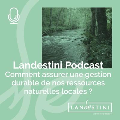 image Le Podcast : Comment protéger durablement nos ressources naturelles locales ?
