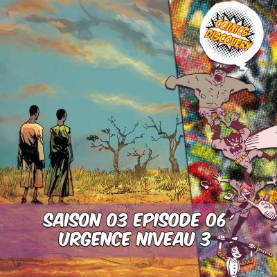 image ComicsDiscovery S03E06 : Urgence Niveau 3