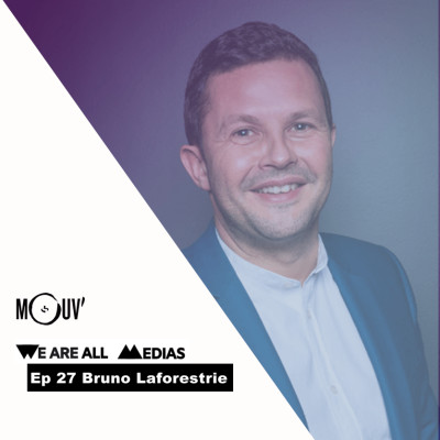 Ep 27 - Bruno Laforestrie - Mouv' - Mélanger les cultures et les générations grâce à la radio cover