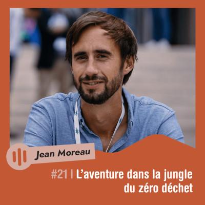 #21 | Jean Moreau - L'aventure dans la jungle du zéro déchet cover