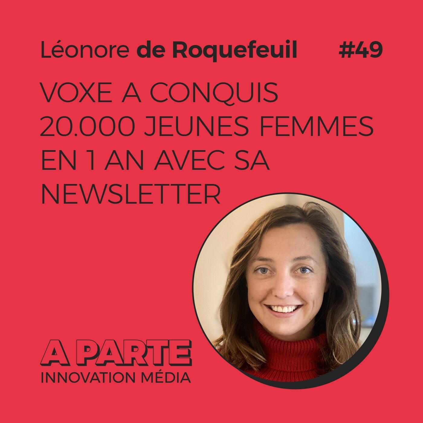 Voxe a conquis 20.000 jeunes femmes en 1 an avec sa newsletter, avec Léonore de Roquefeuil