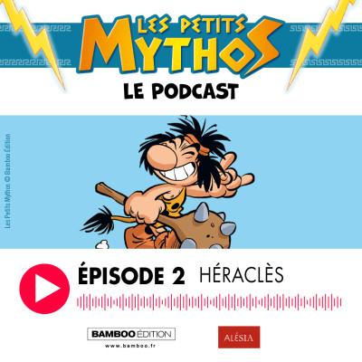 Les Petits Mythos - Le podcast - épisode 2 : HÉRACLÈS cover