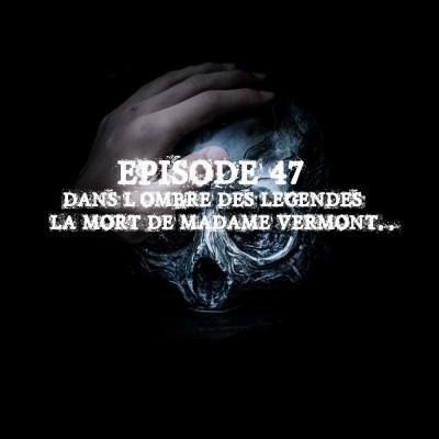 #47 S2E12- La mort de Madame Vermont... cover