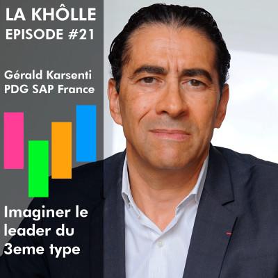 #21 Leader du 3eme type - Gérald Karsenti - PDG de SAP Fra cover