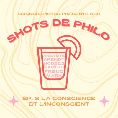 Shot de philo #8 : la conscience et l'inconscient cover