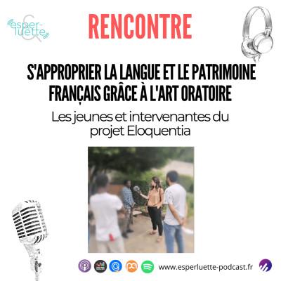 Les jeunes et intervenantes d'Eloquentia : S'approprier la langue et le patrimoine français grâce à l'art oratoire - Rencontre cover