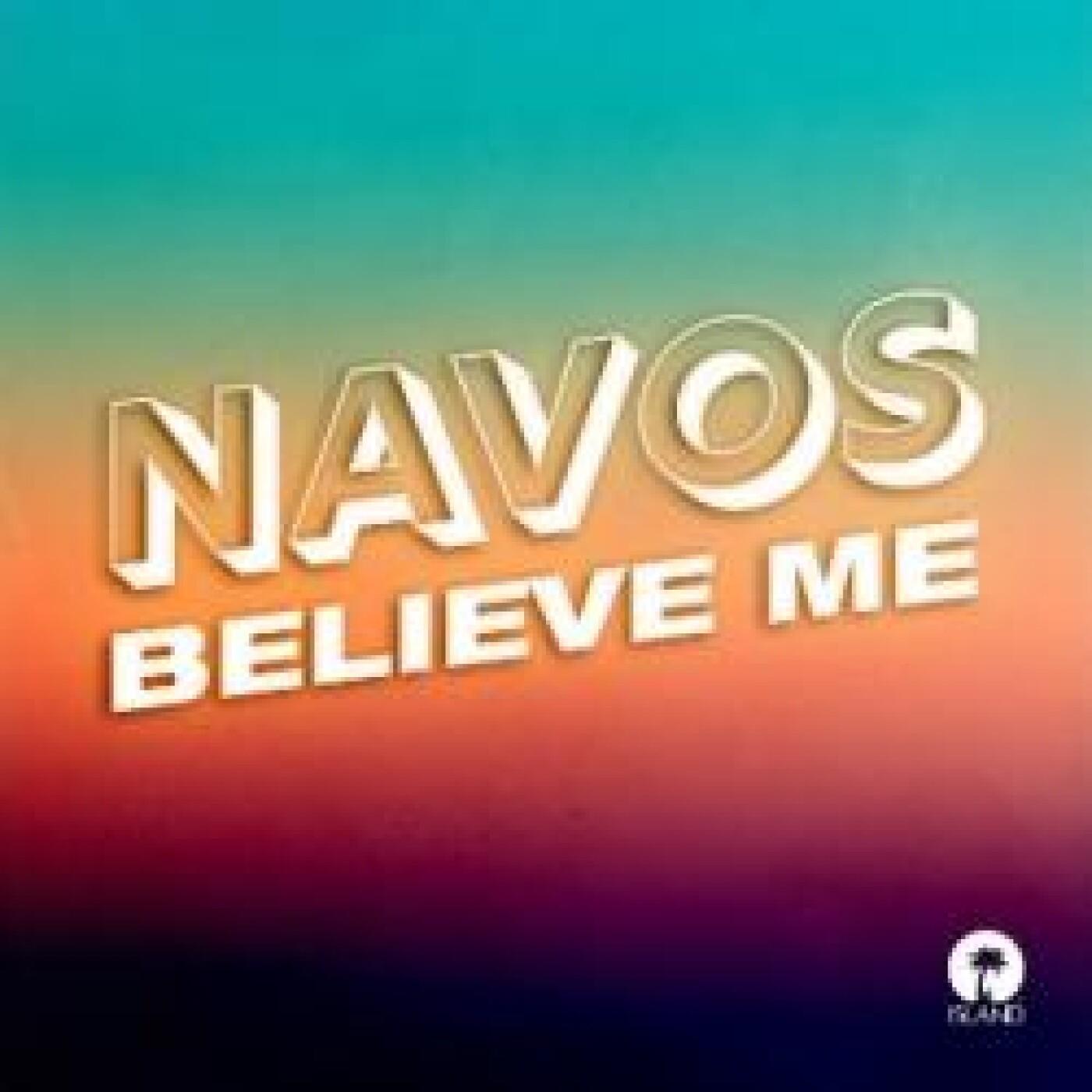 FG MUSIC NEWS : Navos et la sensation 'Believe Me'