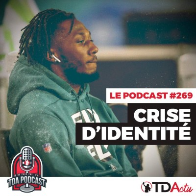 image TDA Podcast n°269 - Preview S14 : les Eagles en crise d'identité