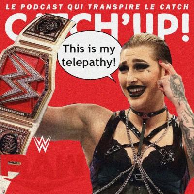 Catch'up! WWE Raw du 5 juillet 2021 — Rira bien qui Rhea le dernier cover