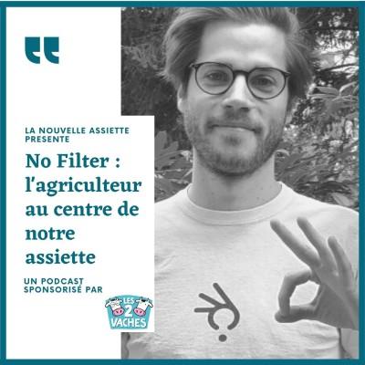 NoFilter : L'agriculteur au centre de notre assiette cover
