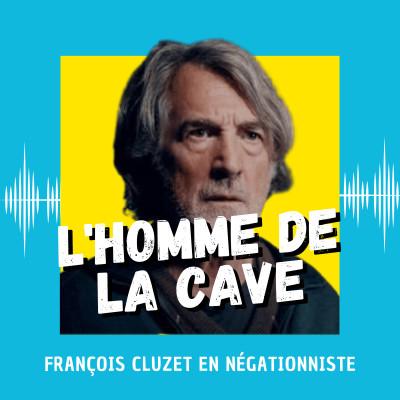 L'Homme de la cave : François Cluzet en négationniste cover