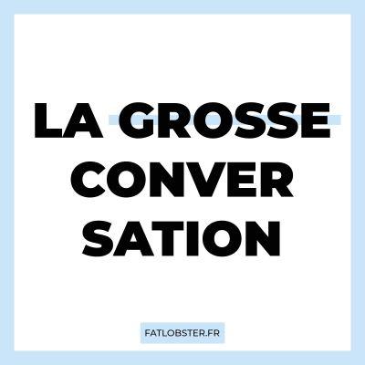 Bande-Annonce pour La Grosse Conversation cover