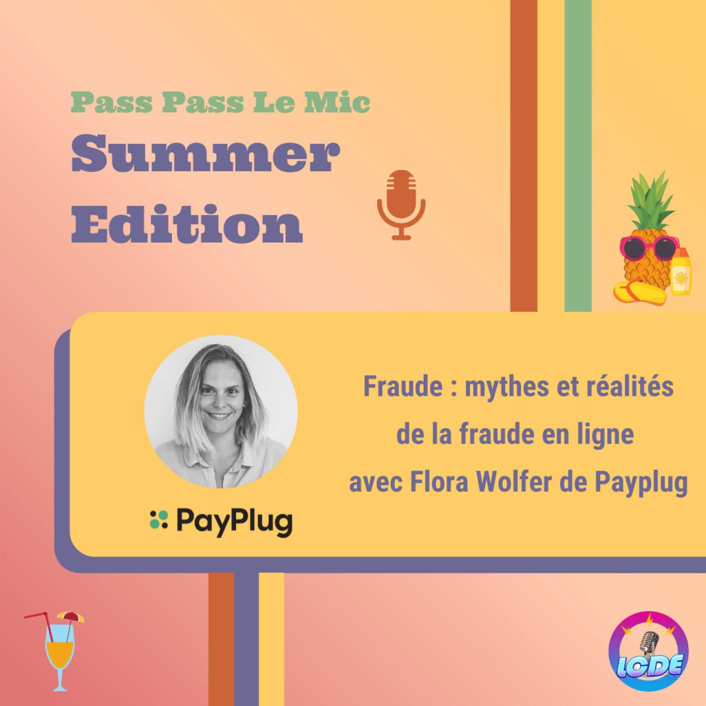 PPLM Summer Edition - Fraude : mythes et réalités de la fraude en ligne avec Flora Wolfer de Payplu