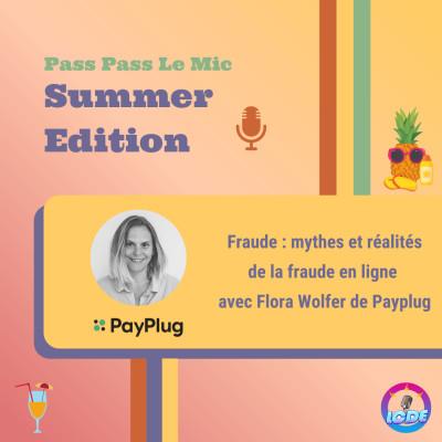 PPLM Summer Edition - Fraude : mythes et réalités de la fraude en ligne avec Flora Wolfer de Payplu cover