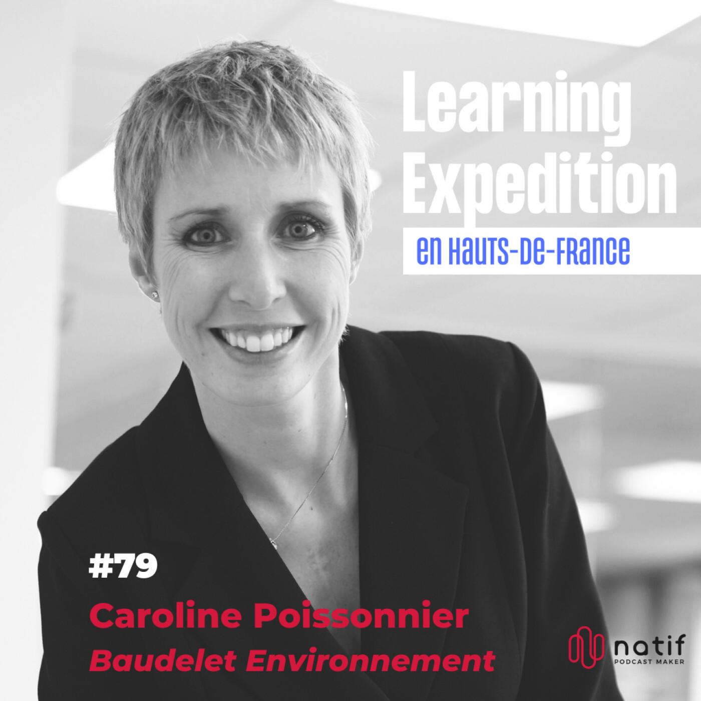 #79 - Caroline Poissonnier /// Une entreprise familiale n'est pas synonyme de facilité - Baudelet Environnement