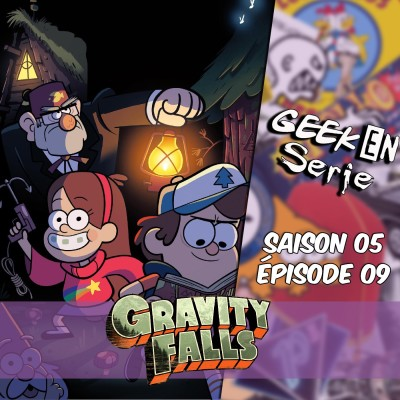 Geek en série 5x09 : Gravity Falls cover