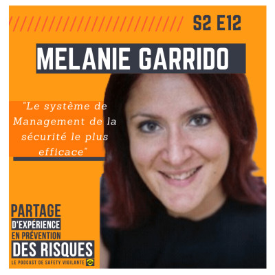 """S2E12 - Mélanie GARRIDO - """"le Système de Management de la sécurité le plus efficace"""" cover"""