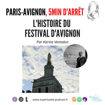 L'Histoire du Festival d'Avignon - Paris/Avignon, 5 minutes d'arrêt cover