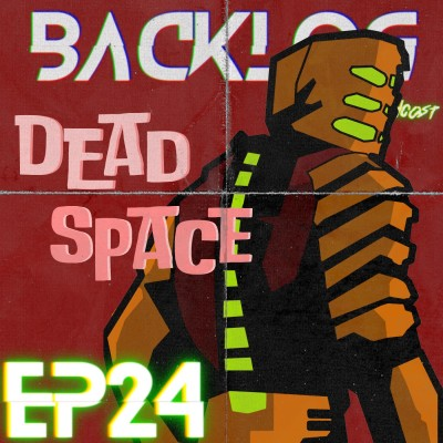 Backlog Episode 24 -  Dead Space par des Necro-Nuls cover