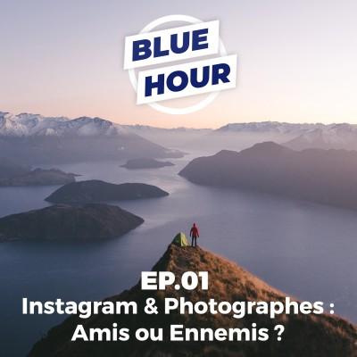 EP.01 - Instagram & Photographes : Amis ou Ennemis ? cover