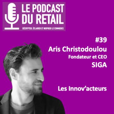 #39 Aris Christodoulou, Fondateur et CEO de SIGA. LES INNOV'ACTEURS cover