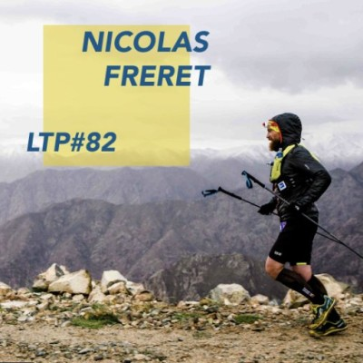 """LTP#82 NICOLAS FRÉRET """"DISTANCES + ET LA COURSE EN SENTIERS"""" cover"""