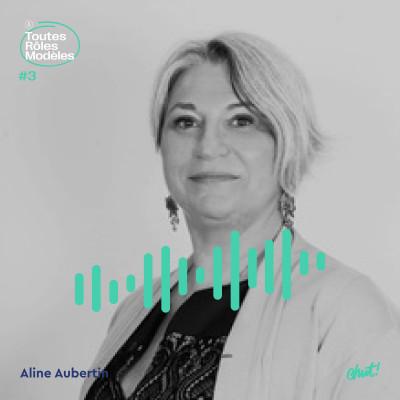 Episode 3 - Aline Aubertin - la fabrique d'un nouveau monde cover