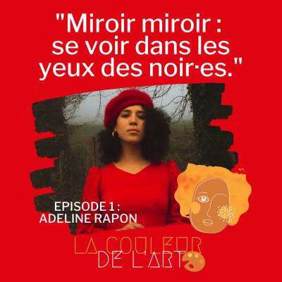 Épisode 1 - Miroir miroir : se voir dans les yeux des noir·es. cover