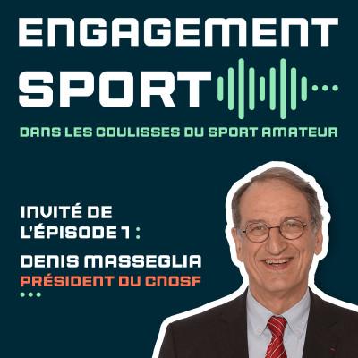 Épisode 1 : Denis Masseglia - Président du CNOSF cover