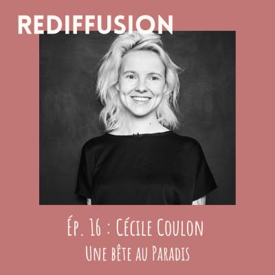REDIFFUSION Rentrée littéraire - Cécile Coulon, Une bête au Paradis cover