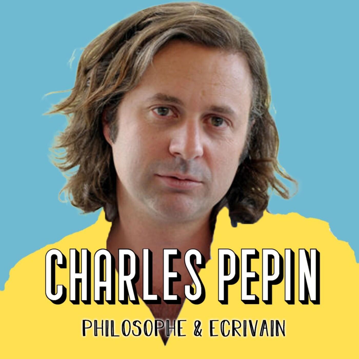 Charles Pépin, Philosophe - Aie confiance en tout ce qui n'est pas toi