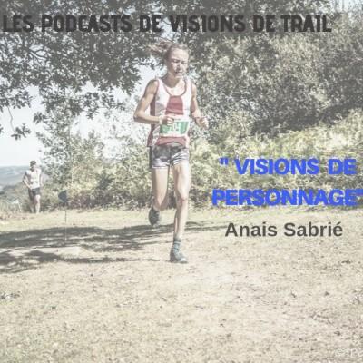 image Anais Sabrié (course en montagne) - VISIONS DE PERSONNAGE #7