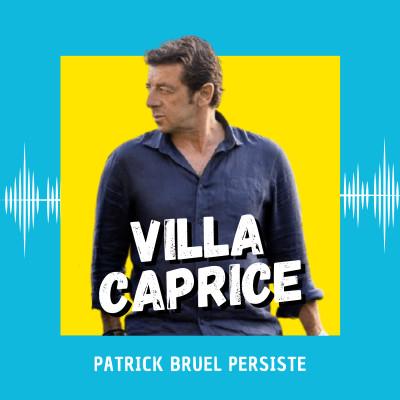 Villa Caprice : la persistance de Patrick Bruel cover