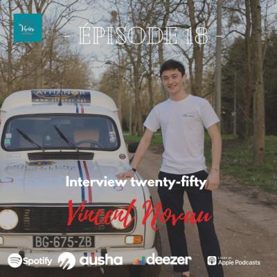 EP 18- Interview Vincent Novau l'aventurier des temps moderne cover