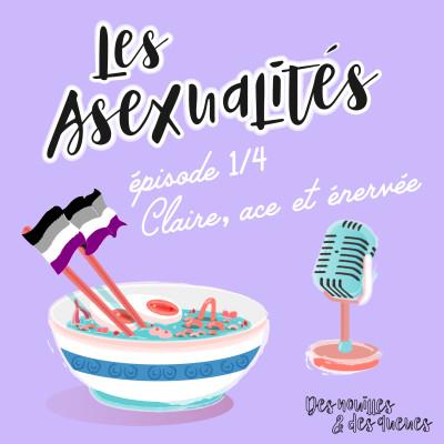 Des Nouilles & Au Lit - Claire, asexuelle et énervée (1/4) cover