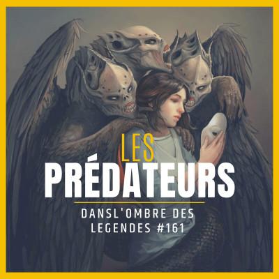 Dans l'ombre des légendes-161- Les prédateurs... cover
