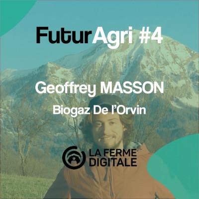 FuturAgri #4 - Geoffrey Masson (Biogaz de l'Orvin) cover