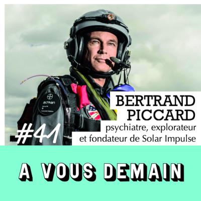 #41 l Bertrand Piccard : ré-édition d'un des invités qui vous a le plus marqué cover