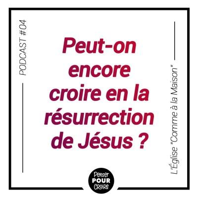 Peut-on encore croire en la résurrection de jésus ? | Penser pour croire cover