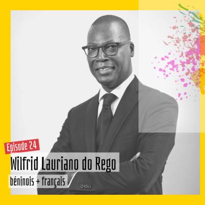 #24 - Wilfrid Lauriano do Rego : « Je suis ouest-africain, j'avais déjà une identité très plurielle » cover