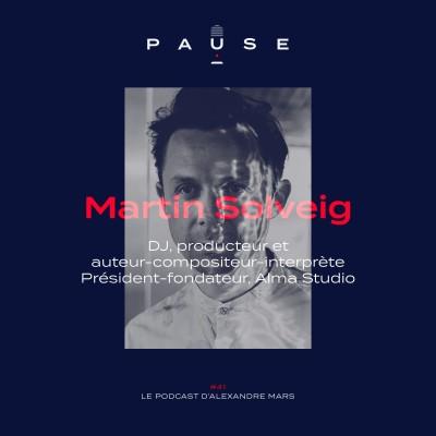 Martin Solveig, DJ, producteur et Président-fondateur d'Alma Studio cover