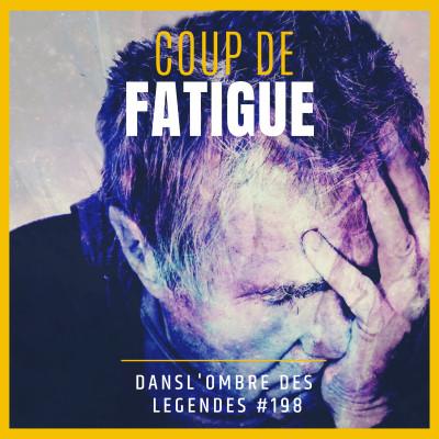 Dans l'ombre des légendes-198  Coup de fatigue… cover